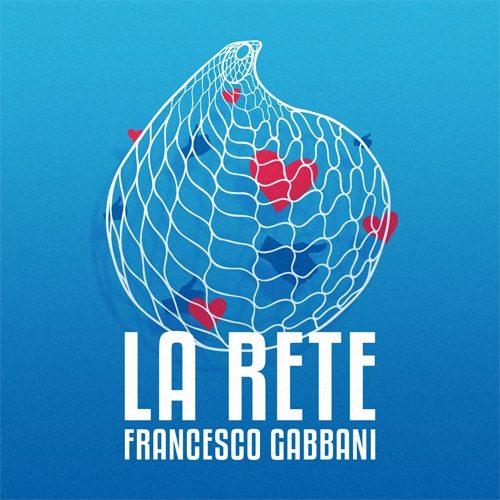 FRANCESCO-GABBANI-LA-RETE