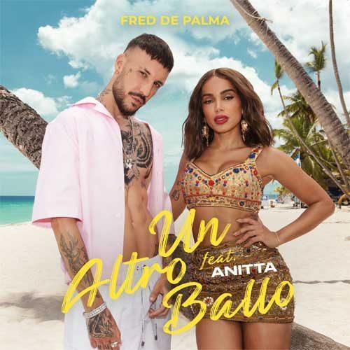 Fred De Palma featuring Anitta - Un altro ballo