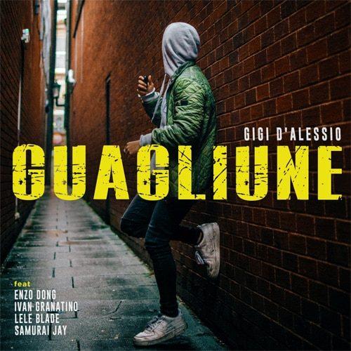 Gigi D'Alessio - Guagliune (feat Enzo Dong, Ivan Granatino, Lele Blade, Samurai Jay)