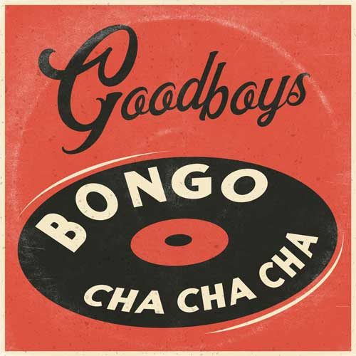 Goodboys - Bongo Cha Cha Cha