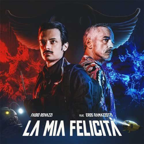 Fabio Rovazzi featuring Eros Ramazzotti - La mia felicità