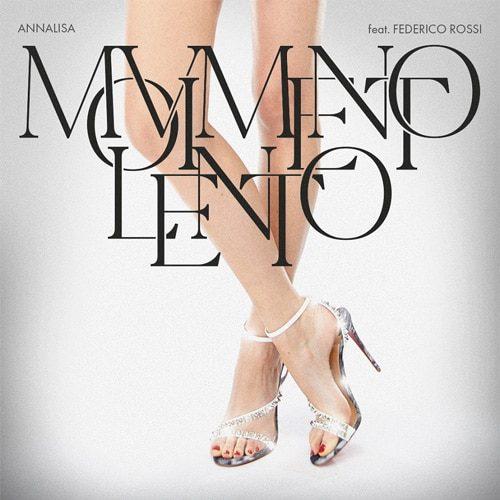 Annalisa - Movimento Lento (feat Federico Rossi)