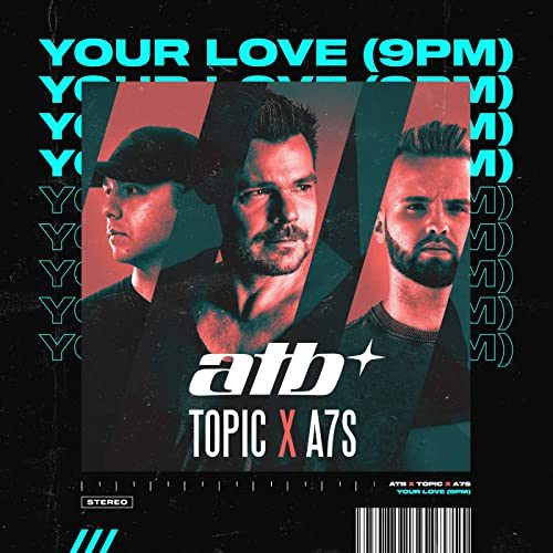 ATB Topic A7S - Your love